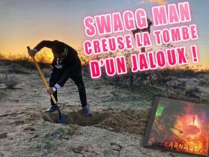 Swagg Man creuse la TOMBE d'un JALOUX.
